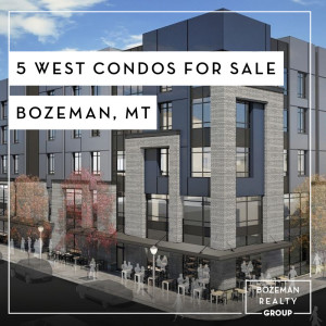 5 West Condos For Sale Bozeman MT