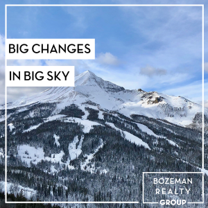 big changes in big sky