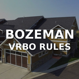 Bozeman VRBO Rules