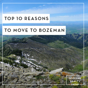 Top 10 Reasons To Move To Bozeman, MT